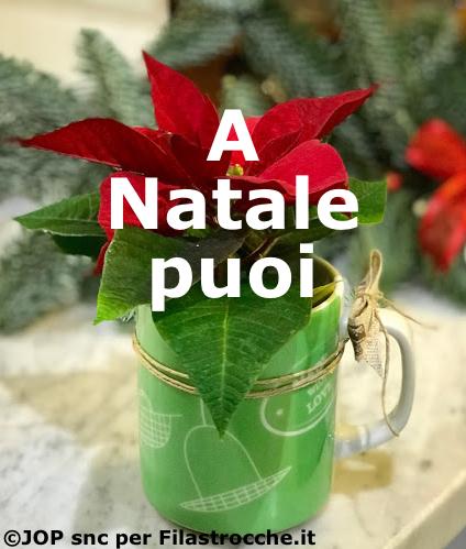A Natale Puoi Frasi.A Natale Puoi Canzone Di Natale Testi Su Filastrocche It