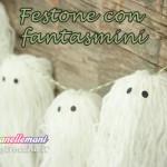 Decorazioni Halloween da appendere: il festone con fantasmi di lana