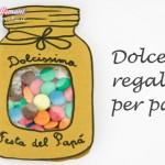Idea regalo fai da te per la Festa del Papà: il finto barattolo di caramelle