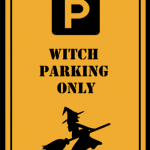 """Decorazioni per Halloween: Poster """"Witch Parking Only"""""""