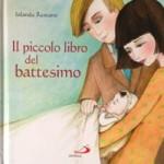 Jolanda Restano: Il piccolo libro del Battesimo
