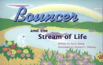 Bouncer and the Stream of Life: read the book