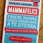 Mammafelice – Essere mamma senza rinunciare a te stessa