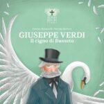 Giuseppe Verdi, il cigno di Busseto