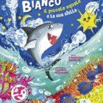 Bianco il piccolo squalo e la sua stella