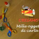 Creiamo con la Filastrocche TV: Mille oggetti di carta