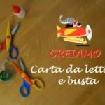 Creiamo con la Filastrocche TV: carta da lettera e buste