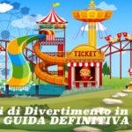Parchi di divertimento in Italia: la Guida DEFINITIVA